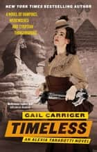 Timeless - Book 5 of The Parasol Protectorate eBook by Gail Carriger
