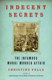 Indecent Secrets - The Infamous Murri Murder Affair ebook by Christina Vella