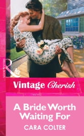 A Bride Worth Waiting For (Mills & Boon Vintage Cherish) ebook by Cara Colter