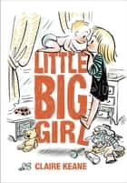 Little Big Girl ebook by Claire Keane