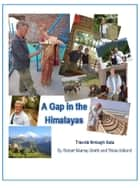 A Gap in the Himalayas: Travel in China, Southeast Asia, Nepal, India and Sri Lanka ebook by Robert Murray-Smith, Tricia Holland