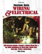 Custom Auto Wiring & Electrical HP1545 ebook by Matt Strong