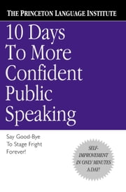 10 Days to More Confident Public Speaking ebook by Princeton Language Institute