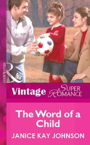 The Word of a Child (Mills & Boon Vintage Superromance) ebook by Janice Kay Johnson