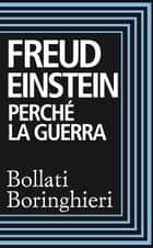 Perché la guerra ebook by Sigmund Freud, Albert Einstein