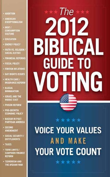 The 2012 Biblical Guide to Voting - What the Bible Says About 22 Key Political Issues for 2012 ebook by FrontLine Books