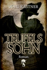 Teufelssohn ebook by Jörg Kastner
