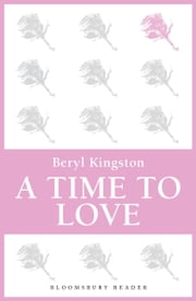 A Time to Love ebook by Beryl Kingston