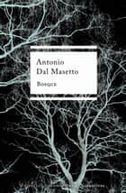 Bosque eBook by Antonio Dal Masetto