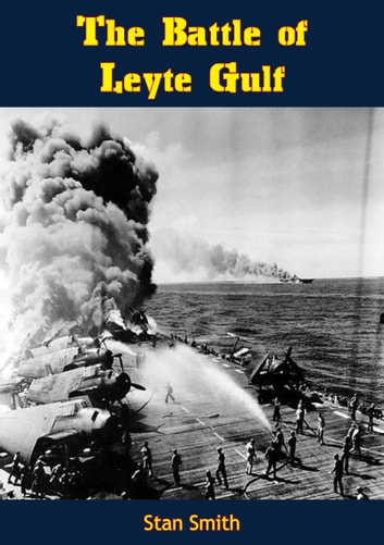 The Battle of Leyte Gulf ebook by Stan Smith
