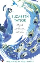 Angel - A Virago Modern Classic ebook by Elizabeth Taylor
