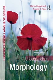 Understanding Morphology ebook by Andrea Sims,Martin Haspelmath