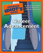 The Complete Idiot's Guide to Career Advancement ebook by Marc Dorio