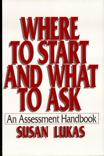 Where to Start and What to Ask: An Assessment Handbook ebook by Susan Lukas