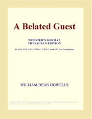 A Belated Guest (Webster's Japanese Thesaurus Edition) ebook by ICON Group International, Inc.