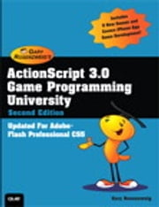 ActionScript 3.0 Game Programming University ebook by Gary Rosenzweig