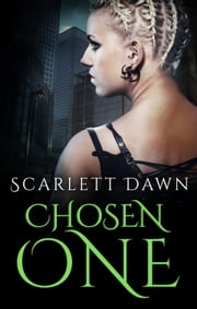 Chosen One ebook by Scarlett Dawn
