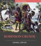 Robinson Crusoe (Illustrated Edition) ebook by Daniel Defoe