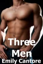 Three Men ebook by Emily Cantore