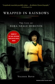 Wrapped in Rainbows - The Life of Zora Neale Hurston ebook by Valerie Boyd