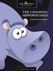 The Laughing Hippopotamus ebook by Lyman F. Baum