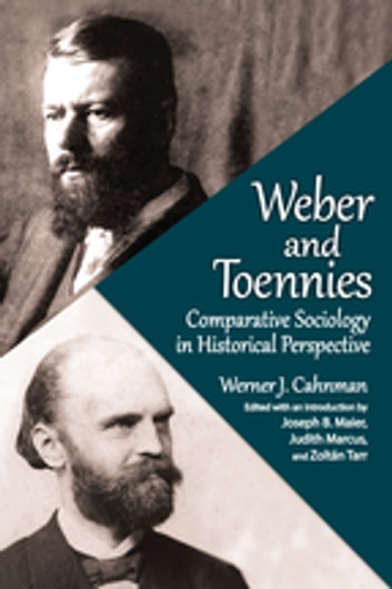 Weber and Toennies - Comparative Sociology in Historical Perspective ebook by