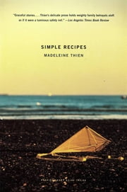 Simple Recipes - Stories ebook by Madeleine Thien