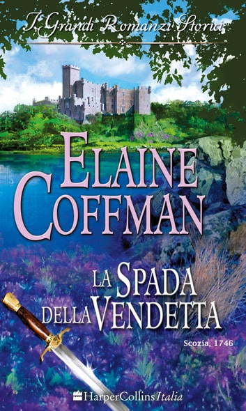 La spada della vendetta ebook by Elaine Coffman