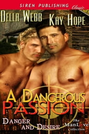 A Dangerous Passion ebook by Della Webb, Kay Hope