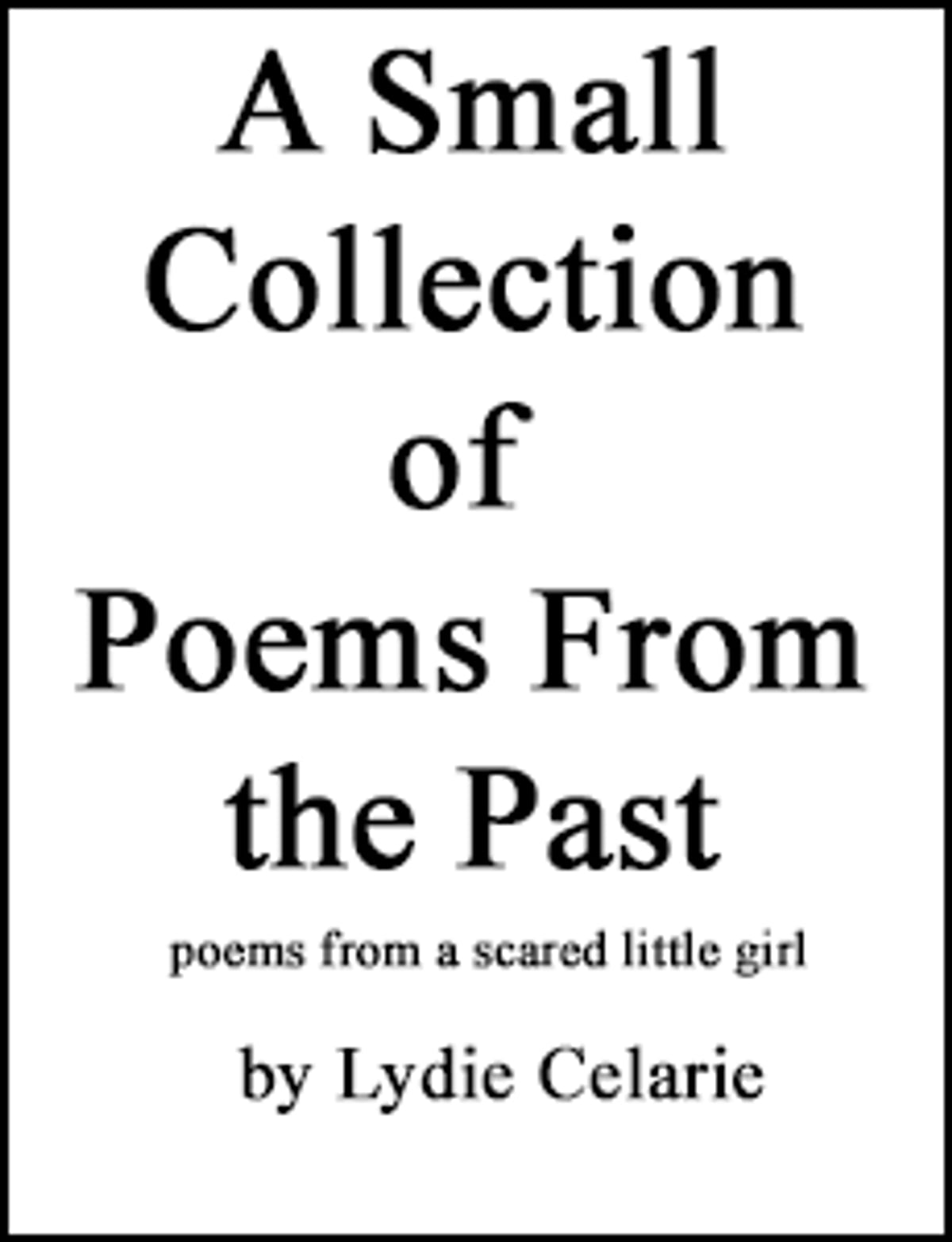 a small collection of poems from the past ebook by lydie celarie 1230000184697 rakuten kobo
