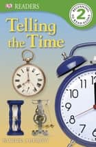 Telling the Time ebook by Patricia J. Murphy, DK