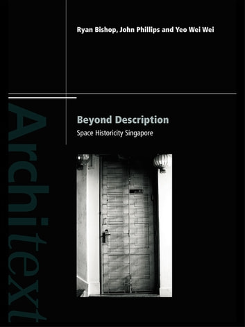 Beyond Description - Singapore Space Historicity ebook by