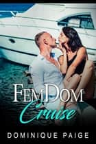 Femdom Cruise - Female Domination ebook by Dominique Paige