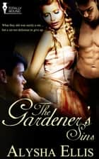 The Gardener's Sins ebook by Alysha Ellis