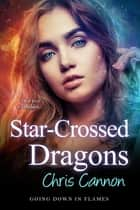 Star-Crossed Dragons ebook by