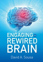 Engaging the Rewired Brain ebook by David A. Sousa