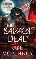 The Savage Dead ebook by Joe Mckinney