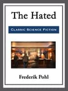 The Hated ebook by Frederik Pohl