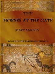 The Horses at the Gate ebook by Mary Mackey