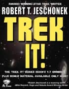 Trek It! - A Treasury of Secret Trek Tales and Essays ebook by Robert Jeschonek