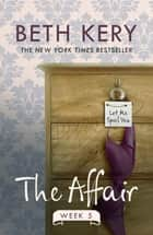 The Affair: Week Five ebook by Beth Kery