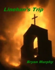 Linehan's Trip ebook by Bryan Murphy