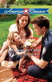 A Mom for Callie ebook by Laura Bradford