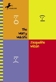 The Worry Web Site ebook by Jacqueline Wilson