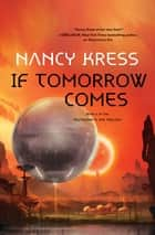 If Tomorrow Comes - Book 2 of the Yesterday's Kin Trilogy ebook by Nancy Kress