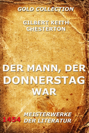 Der Mann, der Donnerstag war ebook by Gilbert Keith Chesterton