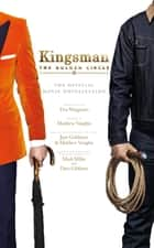 Kingsman: The Golden Circle - The Official Movie Novelization ebook by