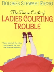 Ladies Courting Trouble ebook by Dolores S. Riccio