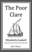 The Poor Clare ebook by Elizabeth Gaskell