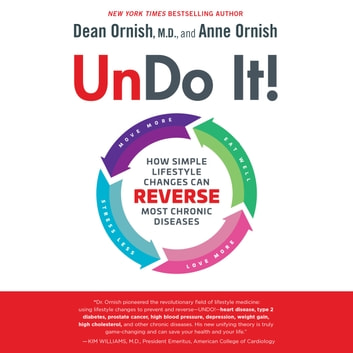 Undo It! - How Simple Lifestyle Changes Can Reverse Most Chronic Diseases audiobook by Dean Ornish, M.D.,Anne Ornish